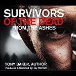 Survivors of the Dead: From the Ashes | Tony Baker