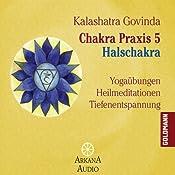 Halschakra (Chakra Praxis 5)   Kalashatra Govinda