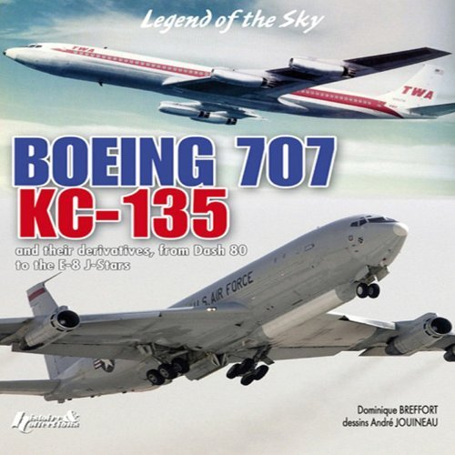 Boeing 707 KC-135: And Their Derivatives, from Dash 80 to the E-8 J-Stars by Dominique Breffort (Large Print, 20 Nov 2008) Hardcover Boeing 707 Kc 135