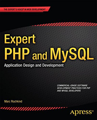 Expert PHP and MySQL: Application Design and Development (Expert's Voice in Web Development) by Apress