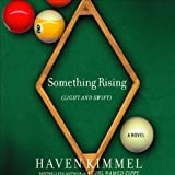 Front cover for the book Something Rising (Light and Swift) by Haven Kimmel