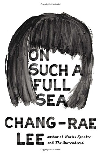 On Such a Full Sea: A Novel - Ca Hills Chino