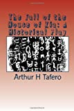 The Fall of the House of Xia: a Historical Play, Arthur Tafero and Wang Tafero, 1481962426