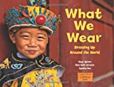 img - for What We Wear: Dressing Up Around the World book / textbook / text book