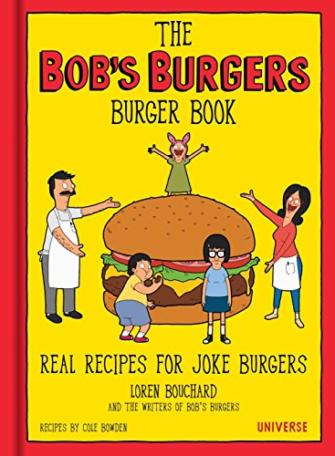 The Bob's Burgers Burger Book: Real Recipes for Joke Burgers]()