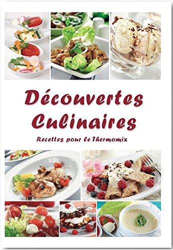 Découvertes Culinaires Recettes pour le Thermomix