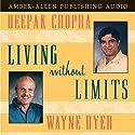 Living Without Limits Speech by Deepak Chopra M.D., Dr. Wayne W. Dyer