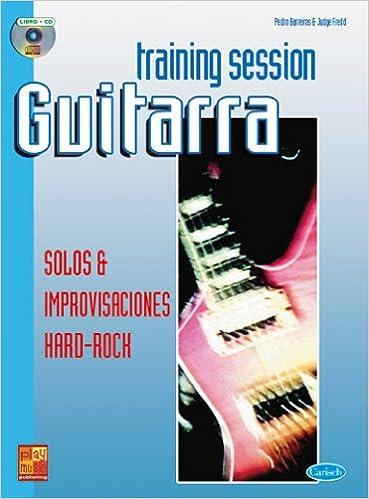 Training Session Guitarra: Solos & improvisaciones Hard Rock Play Music España: Amazon.es: Barreiros, Pedro, Fredd, Judge, Guitar: Libros