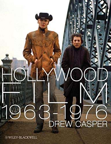 Hollywood Film 1963-1976: Years of Revolution and Reaction por Drew Casper
