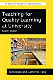 Teaching For Quality Learning At University (UK Higher Education OUP Humanities & Social Sciences Higher Education OUP)