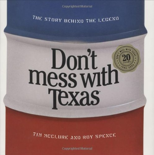 Don't Mess with Texas: The Story Behind the Legend pdf