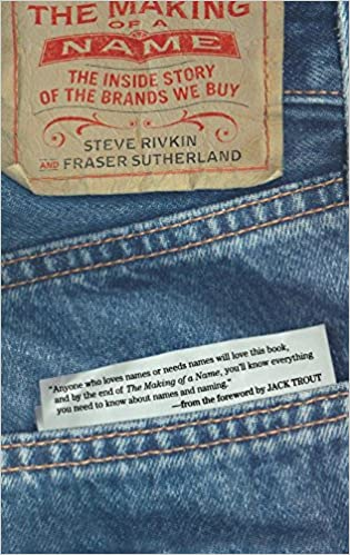The Making of a Name: The Inside Story of the Brands We Buy: Steve