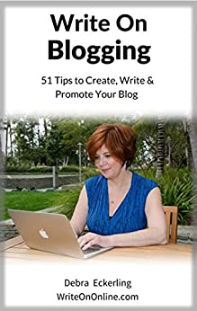 Write On Blogging: 51 Tips to Create, Write & Promote Your Blog by [Eckerling, Debra]