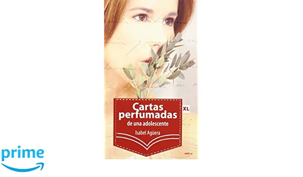 Cartas perfumadas de una adolescente (XL): Amazon.es: Isabel ...