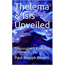 Thelema & Isis Unveiled: Theosophy & Thelema, Volume 2