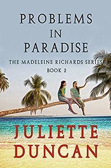 Problems In Paradise (The Madeleine Richards Series Book 2) Ebook Rar