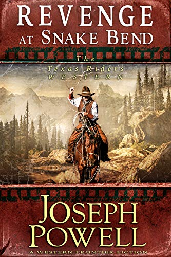 Pdf Religion Revenge at Snake Bend (The Texas Riders Western) (A Western Frontier Fiction)