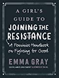 Image of A Girl's Guide to Joining the Resistance: A Feminist Handbook on Fighting for Good