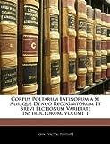 Corpus Poetarum Latinorum a Se Aliisque Denuo Recognitorum et Brevi Lectionum Varietate Instructorum, John Percival Postgate, 1143539990