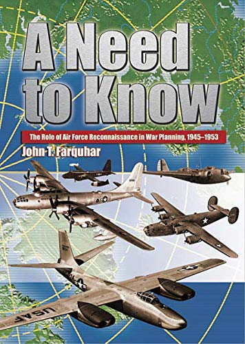 - A Need to Know The Role of Air Force Reconnaissance in War Planning, 1945-1953