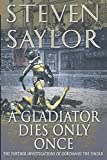 Gladiator Dies Only Once: The Further Investigations of Gordianus the Finder: 11