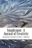 img - for Snapdragon: Issue 2, Number 2: A Journal of Creativity (Snapdragon: A Journal of Creativity) (Volume 2) book / textbook / text book