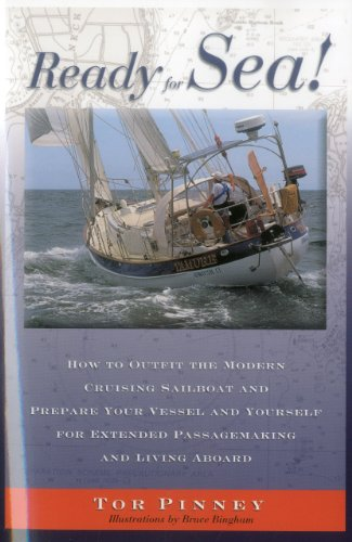 Ready for Sea!: How to Outfit the Modern Cruising Sailboat and Prepare Your Vessel and Yourself for Extended Passage-Making and Living Aboard