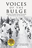 img - for Voices of the Bulge: Untold Stories from Veterans of the Battle of the Bulge book / textbook / text book