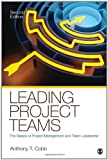 img - for By Anthony T. Cobb Leading Project Teams: The Basics of Project Management and Team Leadership (Second Edition) book / textbook / text book