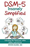 img - for DSM-5 Insanely Simplified: Unlocking the Spectrums within DSM-5 and ICD-10 book / textbook / text book