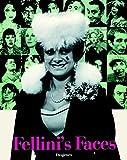 Fellini's Faces: Vierhundertachtzehn Bilder aus Fellinis Fotoarchiv (Kunst)