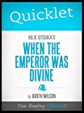 Quicklet - Julie Otsuka's When the Emperor Was Divine