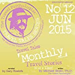 Travel Tales Monthly: No. 12 June 2015 | Michael Brein