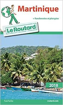Guide du Routard Martinique 2018: + rando et plongées