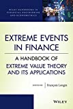 Extreme Events in Finance: A Handbook of Extreme Value Theory and its Applications (Wiley Handbooks in Financial Engineering and Econometrics) by Francois Longin