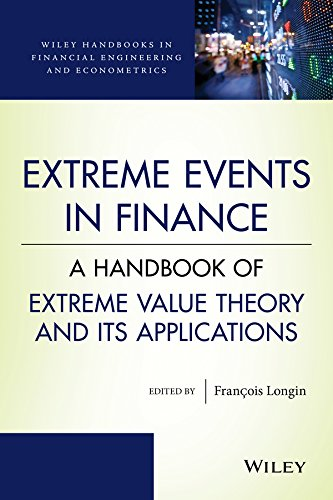 Extreme Events in Finance: A Handbook of Extreme Value Theory and its Applications (Wiley Handbooks in Financial Engineering and Econometrics) by Wiley