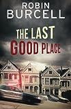 The Last Good Place (Krug & Kellog Thriller)