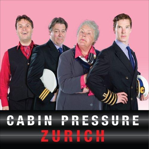 Cabin Pressure: Zurich: The BBC Radio 4 Airline Sitcom by John Finnemore (2015-01-29)