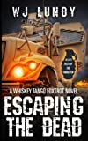 Escaping The Dead: WHISKEY TANGO FOXTROT VOL 1 and 2 (Volume 1)