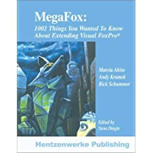 MegaFox: 1002 Things You Wanted to Know About Extending Visual FoxPro by Marcia Akins (2003-02-01)