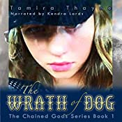 The Wrath of Dog: The Chained Gods, Book 1 | Tamira Thayne