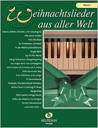 Weihnachtslieder Texte Sammlung.Weihnachtslieder Aus Aller Welt Für Klavier Die Umfassende Sammlung