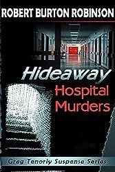 Hideaway Hospital Murders (Greg Tenorly Suspense Book 2)