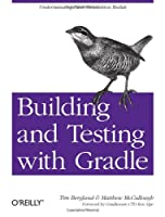 Building and Testing with Gradle Front Cover
