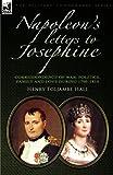 Napoleon's Letters to Josephine, Henry Foljambe Hall, 0857060619