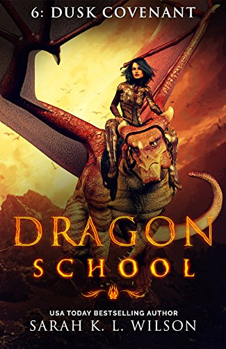 Dragon School: Dusk Covenant by [Wilson, Sarah K. L.]