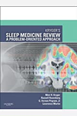 Kryger's Sleep Medicine Review: A Problem-Oriented Approach (Expert Consult Title: Online + Print) Kindle Edition