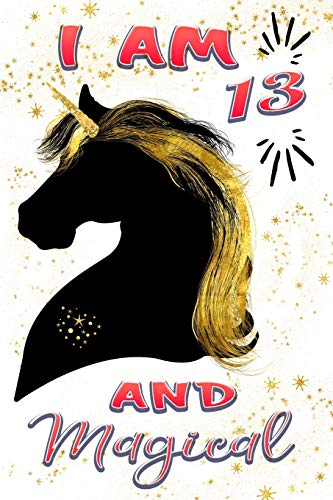 Pdf Parenting I Am 13 And Magical: Beautiful Happy 13 Birthday Unicorn Gift Journal For Girls ~ Awesome Black Gold Unicorn