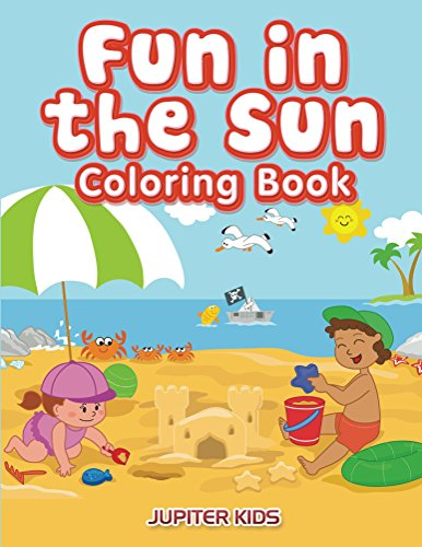 Fun in the Sun Coloring Book (Summer Fun Coloring and Art Book Series) by [Kids, Jupiter]