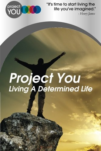 Book: Project You - Living A Determined Life by Phronesis LLP